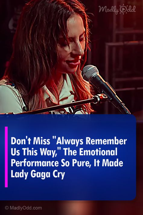 Don T Miss Always Remember Us This Way The Emotional
