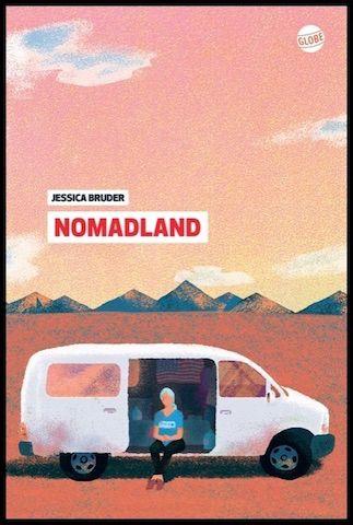 Nomadland Jessica Bruder Editions Globe Reportage Crise Des Subprimes Telechargement Livre Audio Telecharger Epub