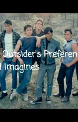 The Outsiders Preferences/Imagines - Ponyboy Imagine For