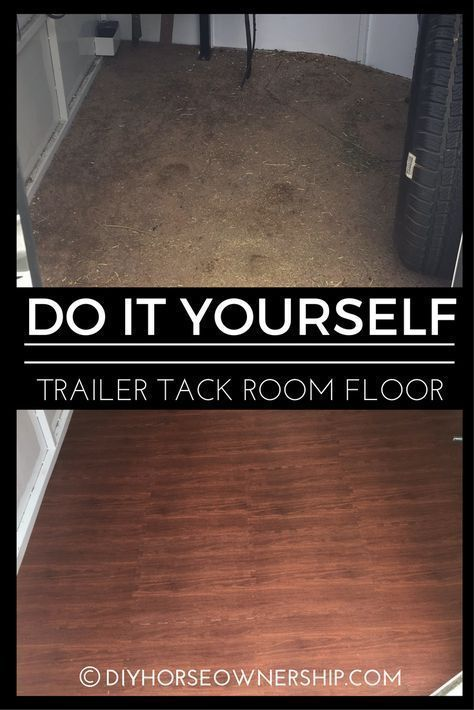 Do It Yourself Replace Your Trailer S Tack Room Flooring Horse Trailer Living Quarters Horse Trailer Organization Trailer Decor