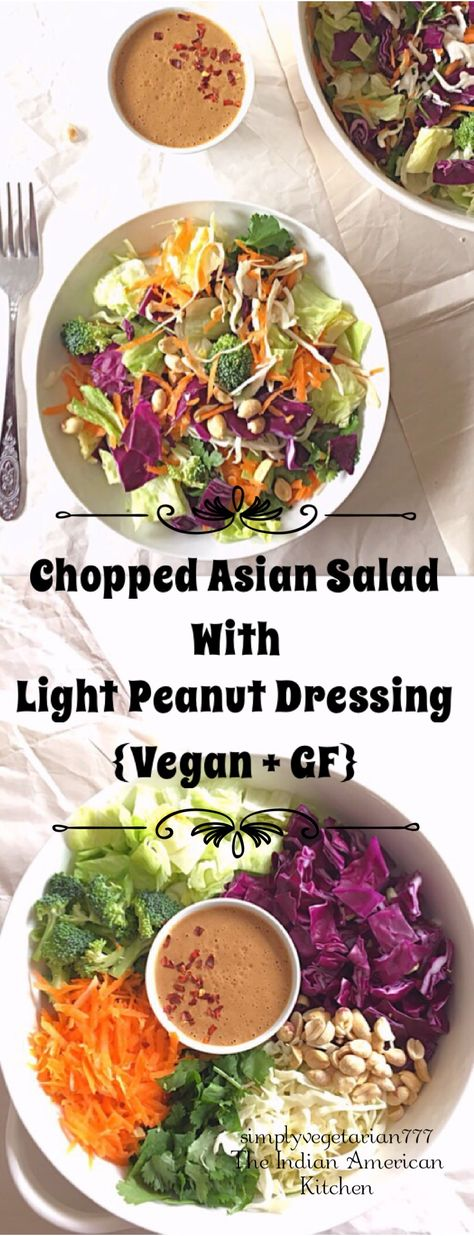 Chopped Asian Salad with Light Peanut Dressing is an easy salad recipe that is delicious, healthy and filling. It is better than the Cafe Salads. The Peanut Dressing is homemadeand is lighter than the store bought Salad Dressing. This salad makes a perfect lunch or a light meal to share with family and friends. #asiansalad #choppedsalad #salad #lunchideas #lightmeals #peanutdressing #lightsaladdressing #healthylunch #vegetarianmeals #vegetariansalad #vegansalad #glutenfreemeals #glutenfreesalad
