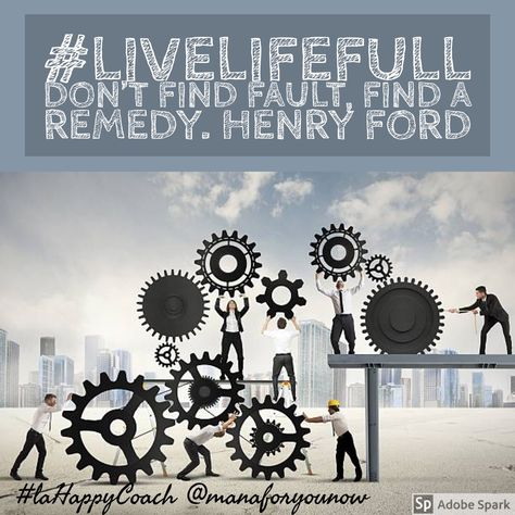 Henry Ford Don T Find Fault Find A Remedy Livelifefull Lahappycoach Alignedliving Choose Change Make A Difference Be Hap Henry Ford Decor Live Life