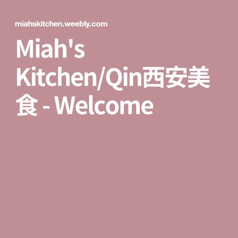 Miah S Kitchen Qin西安美食 Welcome Kitchen Dining Welcome