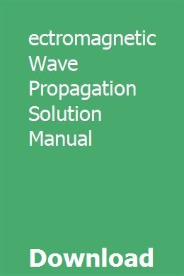 Electromagnetic Wave Propagation Solution Manual
