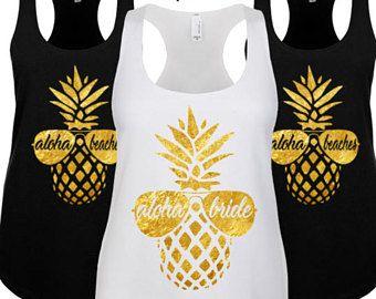 6363eae086 Aloha Beaches Tank. Bride Pineapple Tank Top. Pineapple Wedding. Pineapple  Bachelorette Tanks. Beach Bridesmaid Shirts. Bridesmaid Tanks