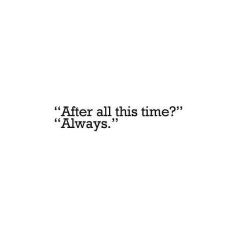 Even after all this time... It will still ALWAYS be you