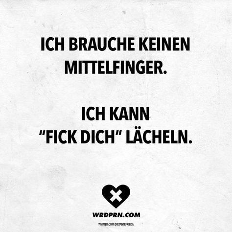"""Ich brauche keinen Mittelfinger. Ich kann """"Fick dich"""" lächeln. - VISUAL STATEMENTS®  #brauche #katzenklolustig #keinen #lacheln #mittelfinger #statements #visual"""
