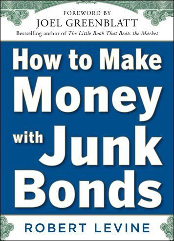 How to Make Money with Junk Bonds by Robert Levine. $14.51. Author: Robert Levine. Publication: April 23, 2012. Publisher: McGraw-Hill; 1 edition (April 23, 2012). 192 pages