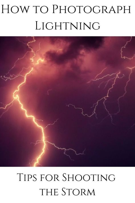 How to Photograph Lightning - Top Tips for Shooting the Storm | Click and Learn Photography