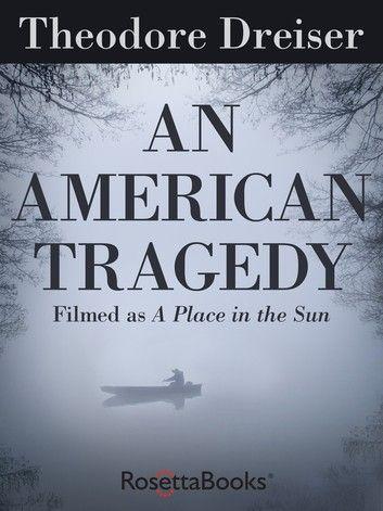 An American Tragedy Ebook By Theodore Dreiser In 2020 Film Books