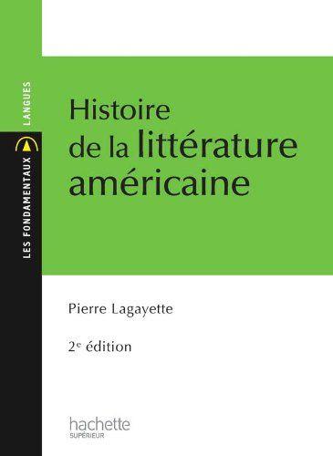 Amazon Fr Histoire De La Litterature Americaine Pierre Lagayette Livres Litterature Americaine Exemple Cv Litterature