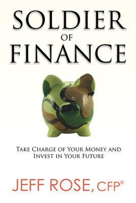 Pdf Download Soldier Of Finance Take Charge Of Your Money And