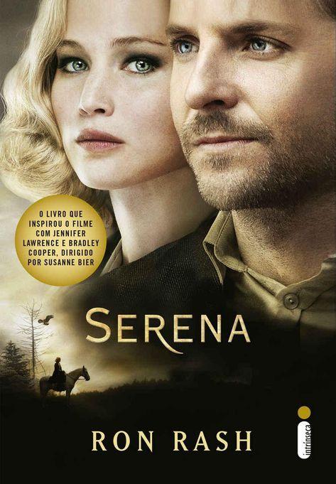 Serena Ron Rash Filmes De Drama Livros De Leitura Livro De