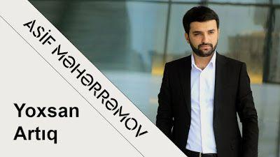 Wap Sende Biz Asif Meherremov Yoxsan Artiq