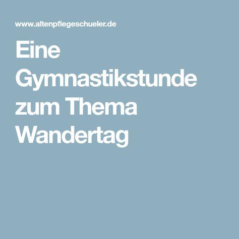 Eine Gymnastikstunde Zum Thema Wandertag Wandertag Gymnastik Wandern