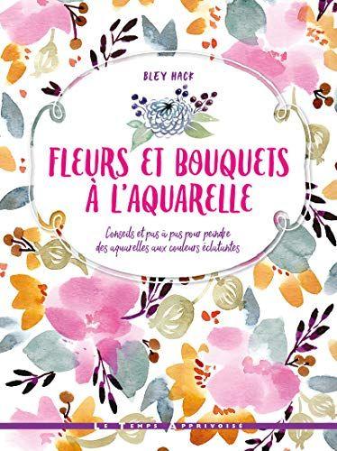 Fleurs Et Bouquets A L Aquarelle De Bley Hack Telechargement
