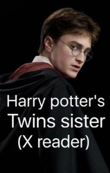 Harry Twin Sister X Reader Is Twin Harry Potter Twins Harry Twin Sisters