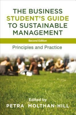 The Business Student S Guide To Sustainable Management Principles And Practice Student Guide Sustainable Management Student