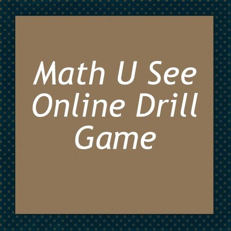 Math U See's FREE online drill game. Choose what fact families you want to practice and get to work!