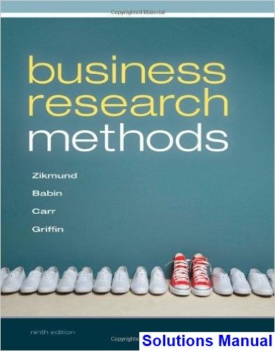 Business research methods 9th edition zikmund solutions manual business research methods 9th edition zikmund solutions manual test bank solutions manual exam fandeluxe Image collections