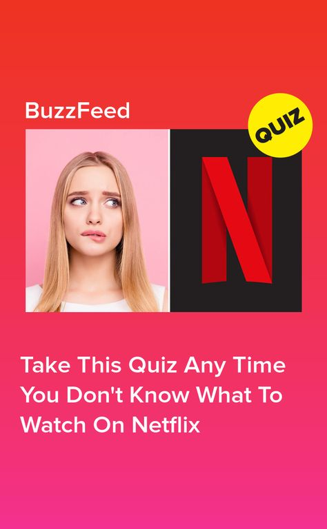 Take This Quiz Any Time You Don't Know What To Watch On Netflix