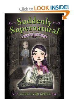 School Spirit (Suddenly Supernatural) by Elizabeth Cody Kimmel
