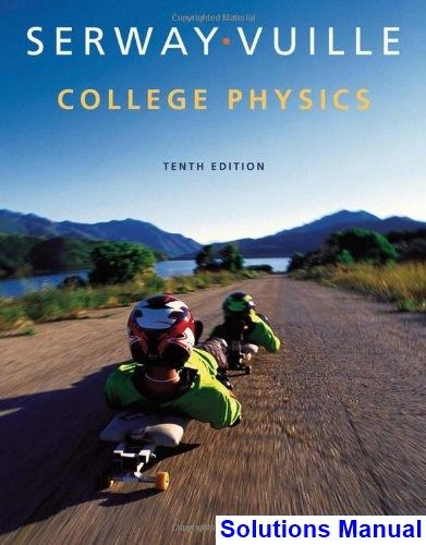 College Physics 10th Edition Serway Solutions Manual Solutions Manual Test Bank Instant Download College Physics Physics Books Physics Textbook