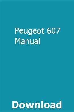Peugeot 607 Manual Peugeot Manual Good Looking Cars