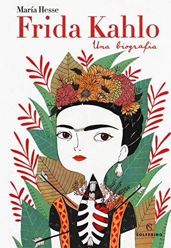 Frida Kahlo Una Biografia Download For Free The Best Page Ebook Frida Kahlo Una Biografia Frida Kahlo Frida And Diego Teaching Art