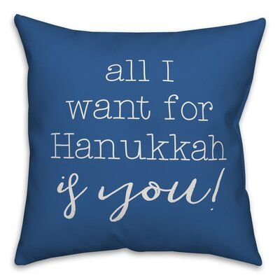The Holiday Aisle Gerdes All I Want For Hanukkah Is You Throw Pillow Cover Wayfair In 2020 Designs Direct Square Throw Pillow Festive Throw Pillows