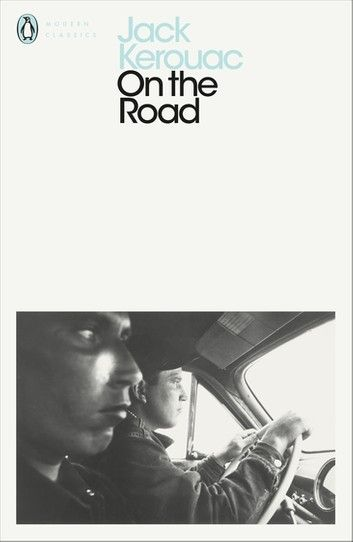 On The Road Ebook By Jack Kerouac Rakuten Kobo Jack Kerouac Penguin Modern Classics Ebook