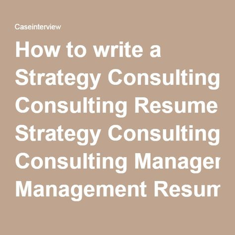 How to write a Strategy Consulting Resume Strategy Consulting - consulting cover letter