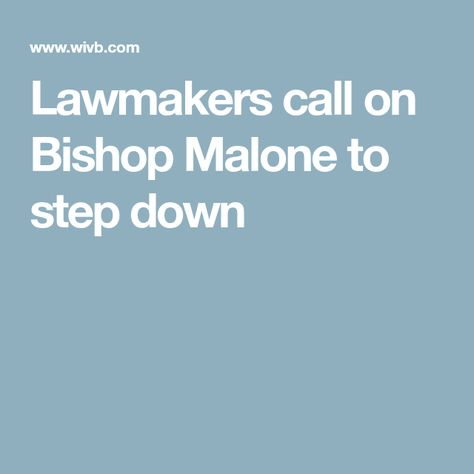 Lawmakers Call On Bishop Malone To Step Down Malone Bishop Step