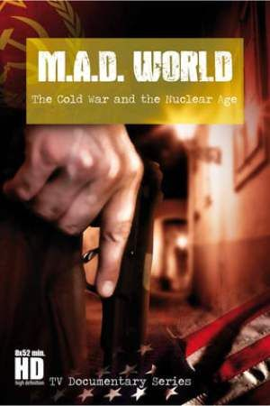 Ver Hd M A D World Hd 720p En Espanol Pelicula Ingles Free Tv Documentary The Nuclear Age Watch Full Episodes