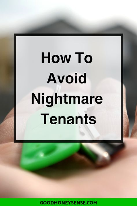 The Tenant Screening Guide To Avoid Nightmare Renters Being A