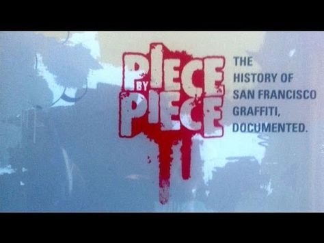 Piece By Piece : San Francisco Graffiti Documentary - Full movie on YouTube