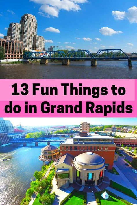 13 of the Best Things to Do in Grand Rapids, Michigan