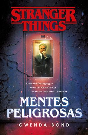 Stranger Things Mentes Peligrosas Stranger Things Suspicious Minds The First Official Stranger Things Novel By Gwenda Bond 9788401022975 Penguinrandomho Suspicious Minds Stranger Things Stranger Things Quote
