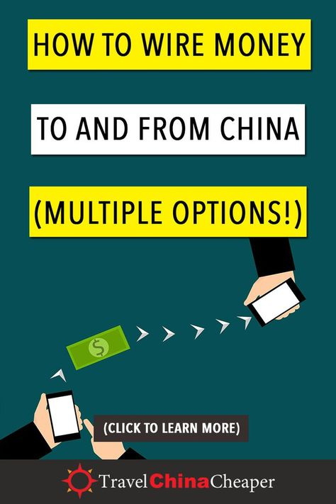 How To Send Money From China Expat Guide With Multiple