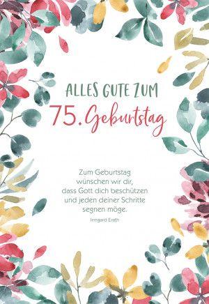 Mit Spruch In 2020 Geburtstag Wunsche 75 Geburtstag Geburtstag