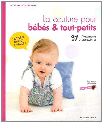 La Couture Pour Bebe Tout Petits 37 Vetements Et