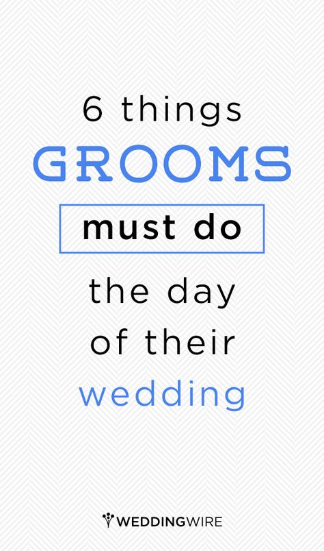 5 Things A Groom Must Do The Day Of His Weddingand 1 Thing He