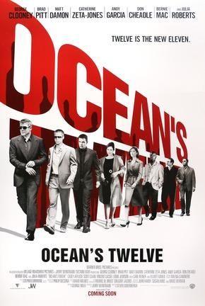 Ocean S Twelve 2004 In 2020 Oceans Twelve Eleven Movie Oceans 11 Movie
