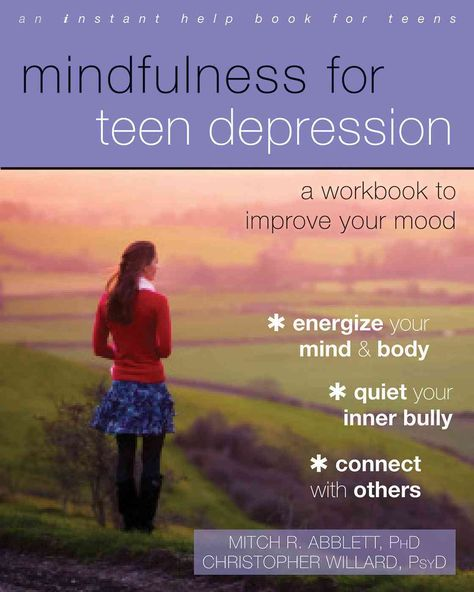In Mindfulness for Teen Depression , two teen experts offer powerful tools based in mindfulness and positive psychology to help you ease symptoms, work through troubling thoughts and feelings, and thr