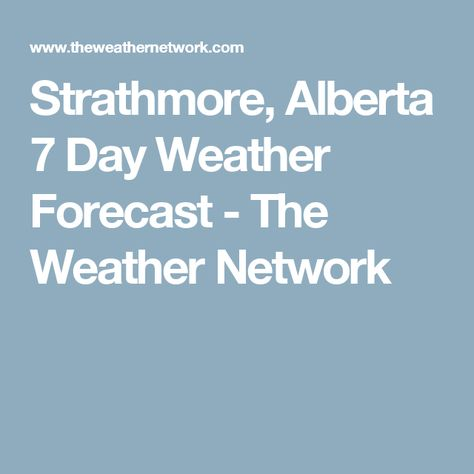 Strathmore Alberta 7 Day Weather Forecast The Weather Network