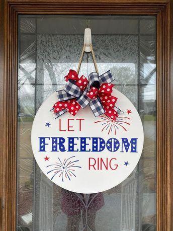 Door Hanger, July 4th Sign, Front Door Decor, Let Freedom Ring, Patriotic Door Sign, Front Door Sign