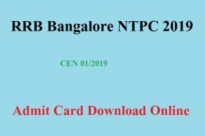Rrb Bangalore Ntpc Hall Ticket 2019 Railway Non Technical Cbt Exam Date Cbt Cbt Online Exam