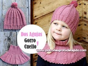 Cómo Tejer Hermoso Conjunto De Gorro Y Cuello Para Niñas Para Tejer Con Dos Agujas O Palitos Con Explicación En Español Y Patro Crochet Hats Knitting Crochet