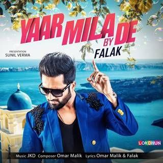 Yaar Mila De Mp3 Song Download Falak Shabir Djpadhala Com Yaarmilade Mp3 Song Download Mp3 Song Songs