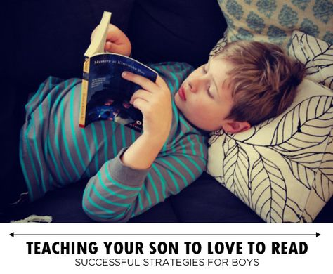 Teaching Your Son to Love to Read: Successful Reading Strategies for Boys...